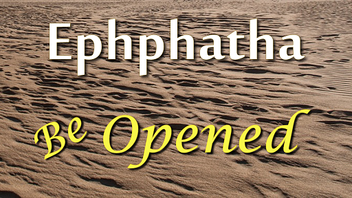 Ephphatha-be-opened-message-smaller